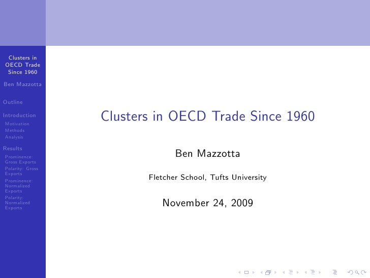 Export    Clusters  Ben Mazzotta  Outline  Trade as Distance Motivation Methods Analysis       Clusters in OECD Trade Sinc...