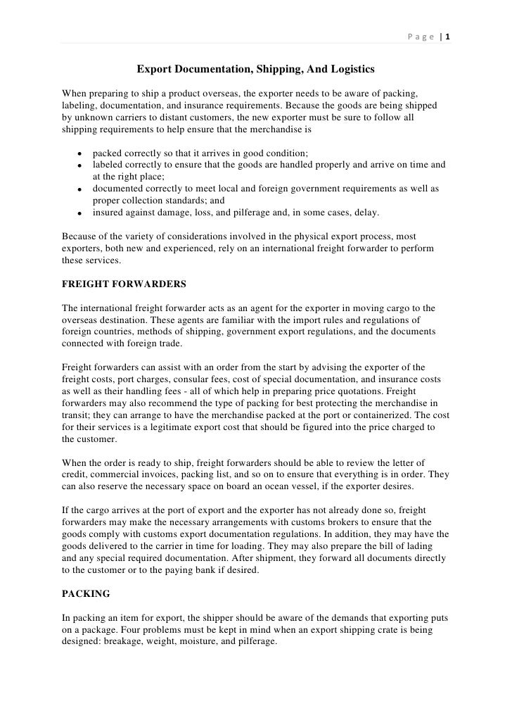 Page |1                  Export Documentation, Shipping, And LogisticsWhen preparing to ship a product overseas, the expor...