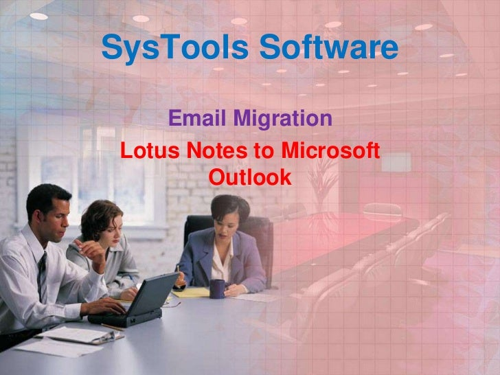 SysTools Software     Email Migration Lotus Notes to Microsoft        Outlook