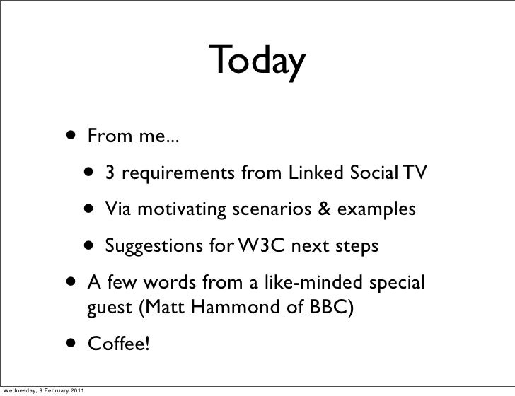 Today                   • From me...                    • 3 requirements from Linked Social TV                    • Via mo...