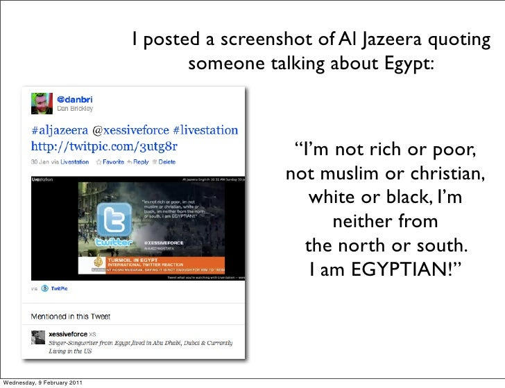 I posted a screenshot of Al Jazeera quoting                                    someone talking about Egypt:               ...