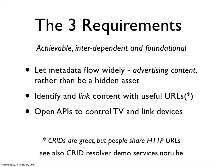 The 3 Requirements                             Achievable, inter-dependent and foundational                 • Let metadata...