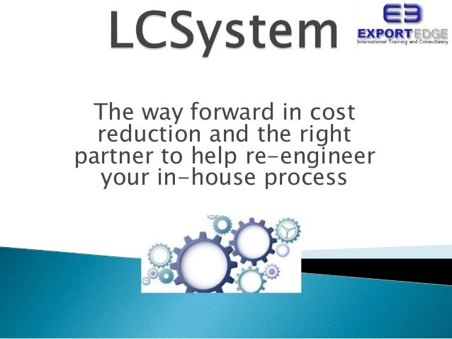 The way forward in cost reduction and the right partner to help re-engineer your in-house process