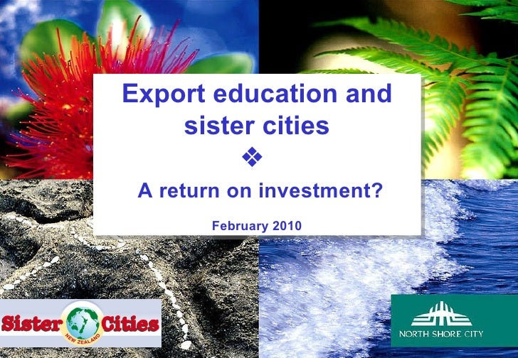 Export education and sister cities    A return on investment? February 2010