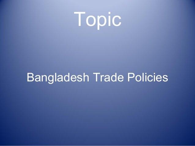 Topic Bangladesh Trade Policies