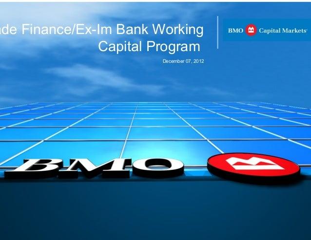 ade Finance/Ex-Im Bank Working               Capital Program                        December 07, 2012