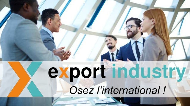 export industry Osez l'international !