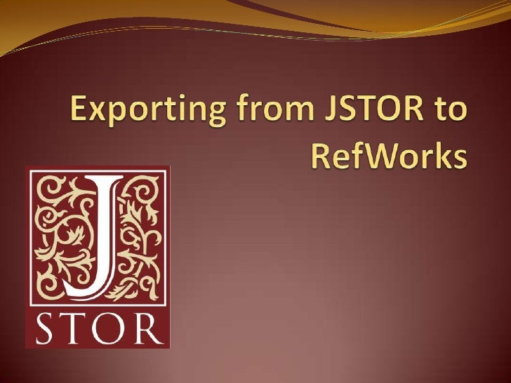 Exporting from JSTOR to RefWorks<br />