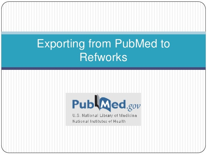 Exporting from PubMed to Refworks<br />