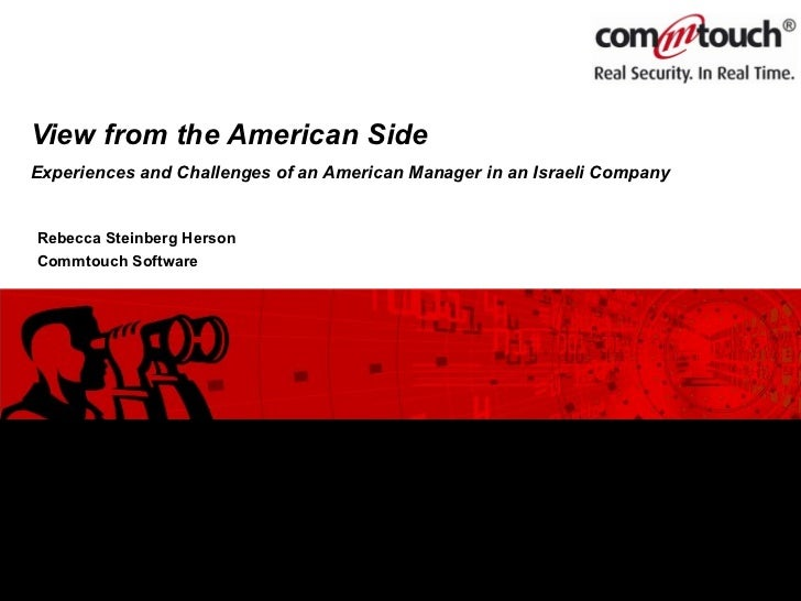View from the American Side Experiences and Challenges of an AmericanManager in an Israeli Company   Rebecca Steinberg He...