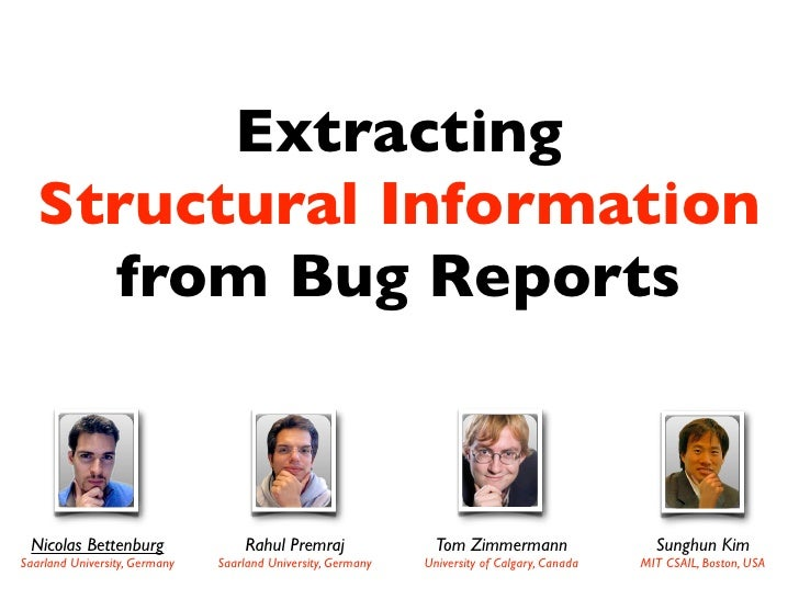 Extracting    Structural Information      from Bug Reports     Nicolas Bettenburg                 Rahul Premraj           ...