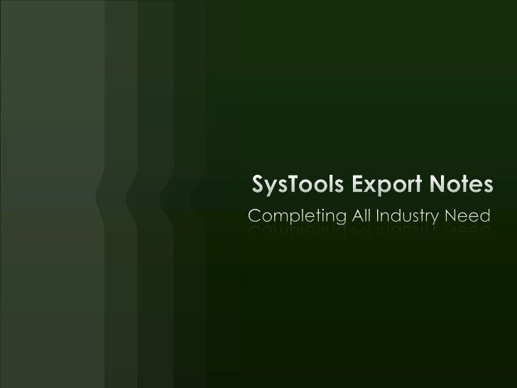 Export Notes software .Starting of days Export Notes softwareused as Personal use as going time. ItConvert Lotus Notes dat...