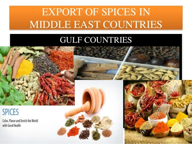 EXPORT OF SPICES IN MIDDLE EAST COUNTRIES GULF COUNTRIES