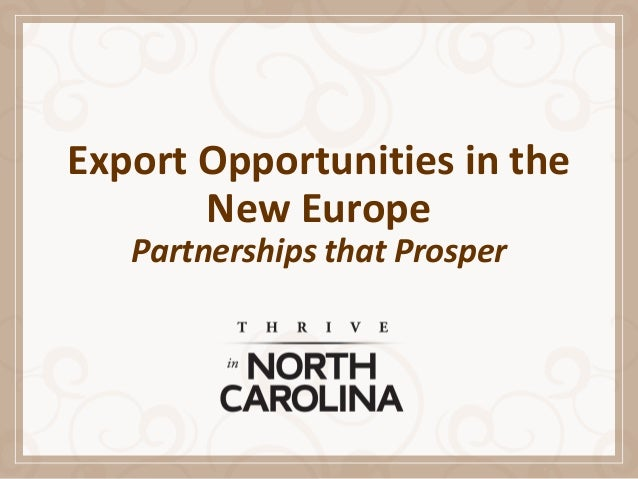 Export Opportunities in the New Europe Partnerships that Prosper
