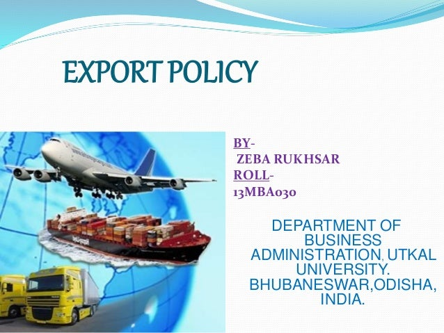 Export policy foreign trade policy by zeba - Bureau of export administration ...