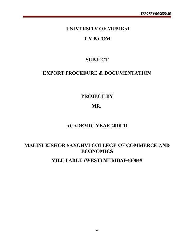 EXPORT PROCEDURE UNIVERSITY OF MUMBAI T.Y.B.COM SUBJECT EXPORT PROCEDURE & DOCUMENTATION PROJECT BY MR. ACADEMIC YEAR 2010...