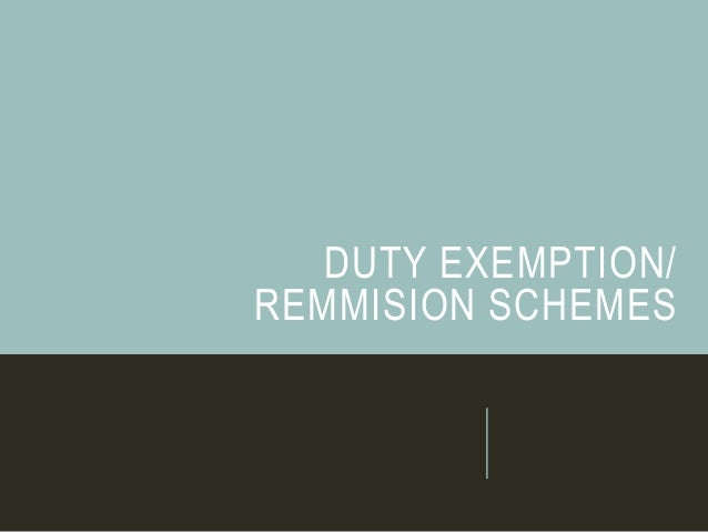 efficacy of the duty drawback scheme The duty drawback scheme allows exporters to get a refund on customs duty paid on imported goods, where those goods are: to be treated, processed, or incorporated in other goods for export, or are exported unused since importation.