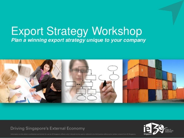 Export Strategy Workshop Plan a winning export strategy unique to your company