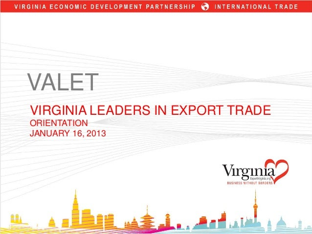 VALET VIRGINIA LEADERS IN EXPORT TRADE ORIENTATION JANUARY 16, 2013