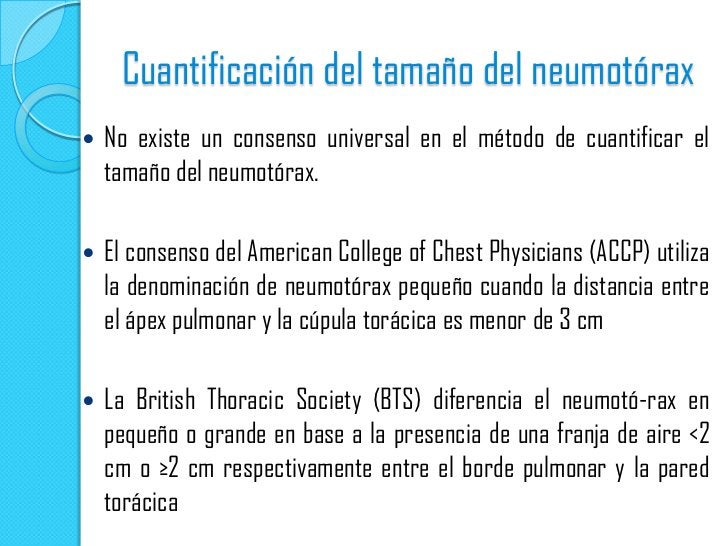 Cuantificación del tamaño del neumotórax   No existe un consenso universal en el método de cuantificar el    tamaño del n...