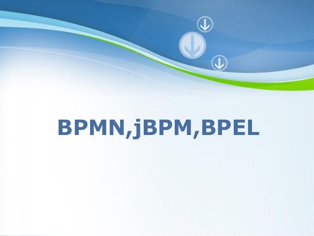 BPMN,jBPM,BPEL    Powerpoint Templates                           Page 1