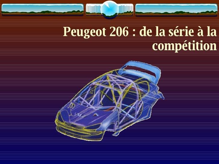 Peugeot 206 : de la série à la compétition