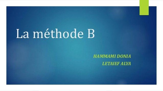 La méthode B HAMMAMI DONIA LETAIEF ALYA