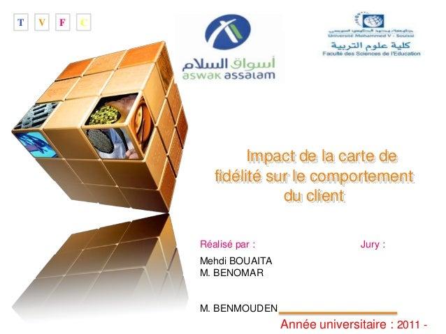 """LOGO """" Add your company slogan """" Impact de la carte de fidélité sur le comportement du client Réalisé par : Jury : Mehdi B..."""