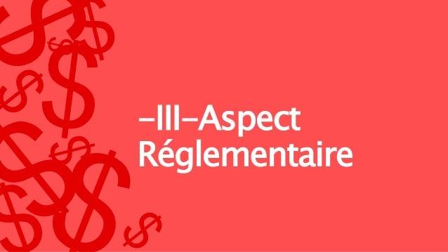 -III-Aspect Réglementaire