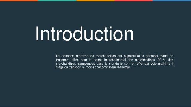 Le transport maritime de marchandises est aujourd'hui le principal mode de transport utilisé pour le transit intercontinen...