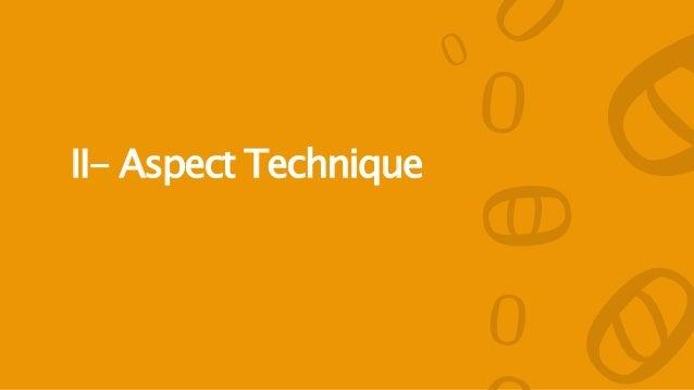 II- Aspect Technique