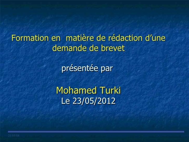 Formation en matière de rédaction d'une            demande de brevet              présentée par             Mohamed Turki ...