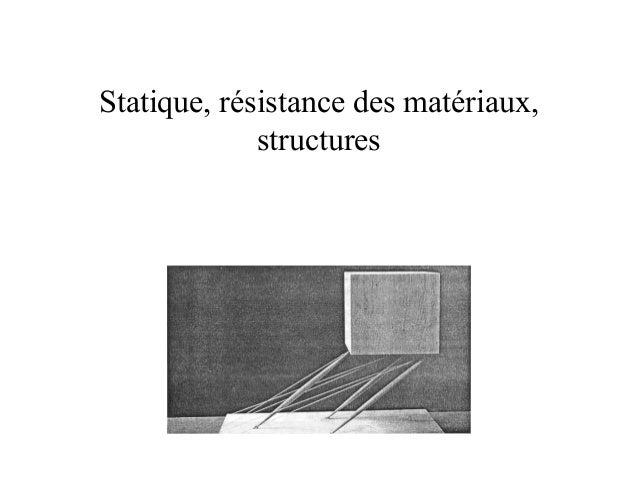 Statique, résistance des matériaux,  structures