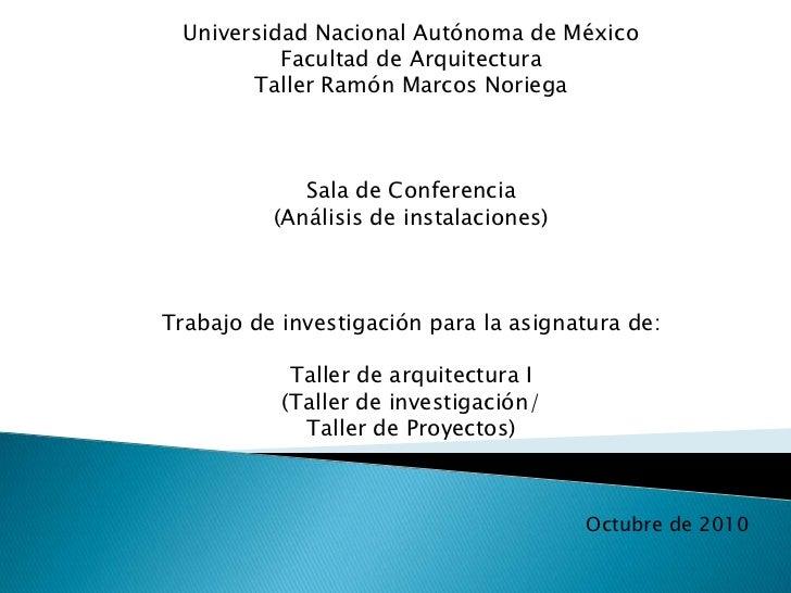 Universidad Nacional Autónoma de México           Facultad de Arquitectura        Taller Ramón Marcos Noriega             ...