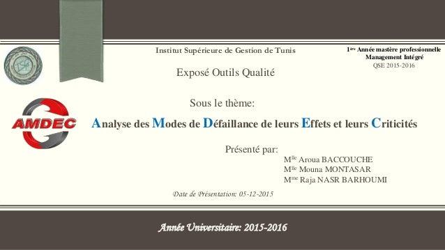 Institut Supérieure de Gestion de Tunis Exposé Outils Qualité Date de Présentation: 05-12-2015 Sous le thème: 1ère Année m...