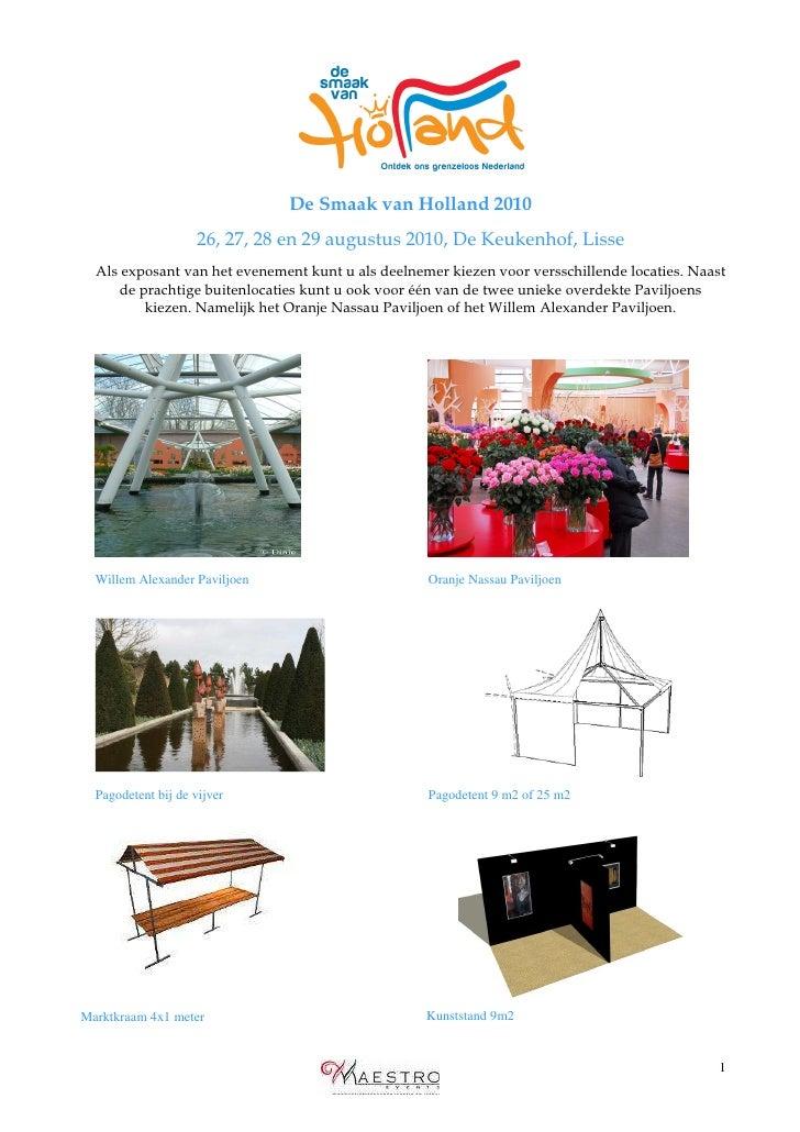 De Smaak van Holland 2010                      26, 27, 28 en 29 augustus 2010, De Keukenhof, Lisse   Als exposant van het ...