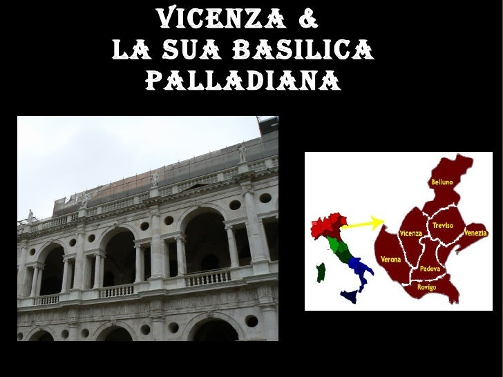 VICENZA &  LA SUA BASILICA PALLADIANA