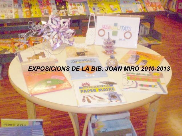 EXPOSICIONS DE LA BIB. JOAN MIRÓ 2010-2013