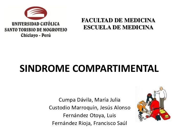 FACULTAD DE MEDICINA                 ESCUELA DE MEDICINASINDROME COMPARTIMENTAL        Cumpa Dávila, María Julia    Custod...