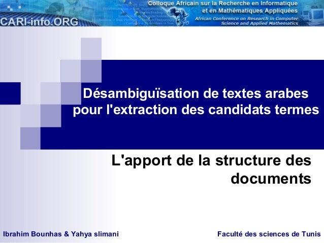 Désambiguïsation de textes arabes pour l'extraction des candidats termes  L'apport de la structure des documents  Ibrahim ...