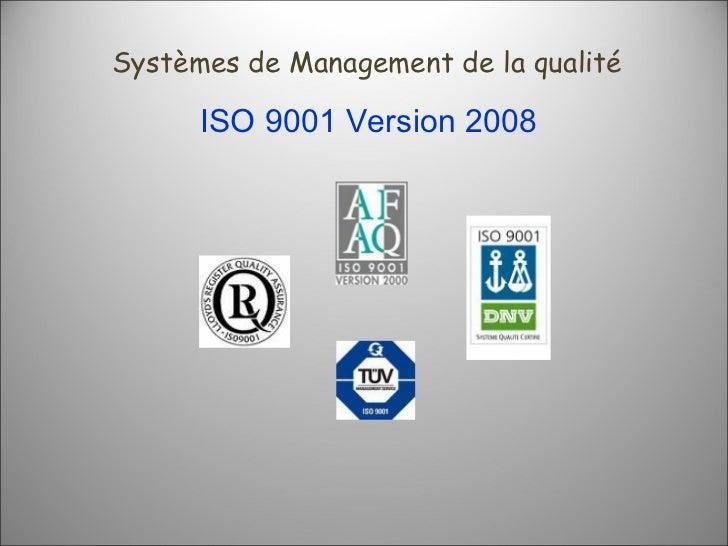 ISO 9001 Version 2008 Systèmes de Management de la qualité