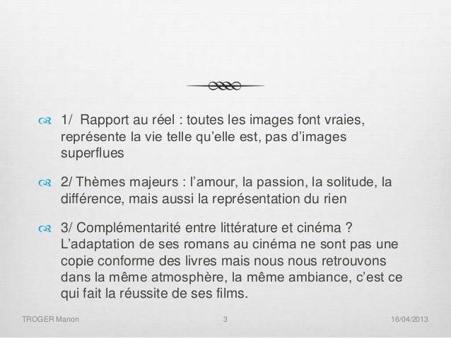 1/ Rapport au réel : toutes les images font vraies, représente la vie telle qu'elle est, pas d'images superflues  2/ Th...