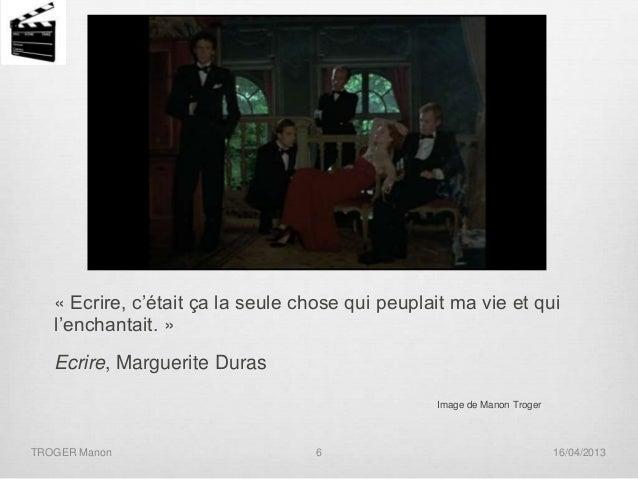 « Ecrire, c'était ça la seule chose qui peuplait ma vie et qui l'enchantait. » Ecrire, Marguerite Duras Image de Manon Tro...