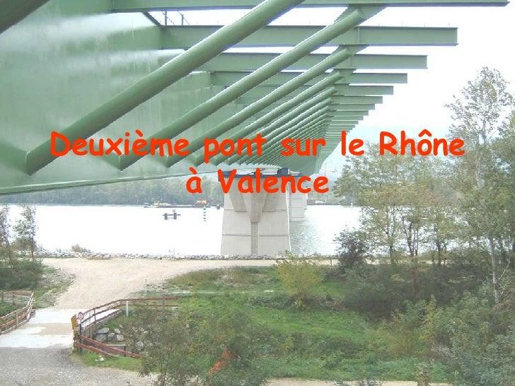 Deuxième pont sur le Rhône à Valence