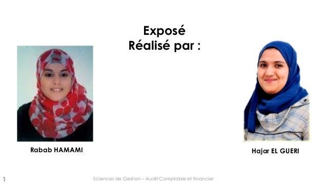 Sciences de Gestion – Audit Comptable et financier1 Rabab HAMAMI Exposé Réalisé par : Hajar EL GUERI