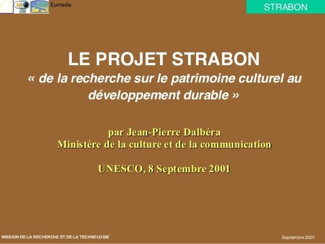 STRABONEumedis Septembre 2001 LE PROJET STRABON «de la recherche sur le patrimoine culturel au développement durable » ...