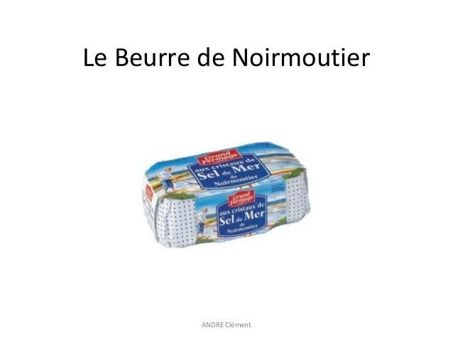 Le Beurre de Noirmoutier  ANDRE Clément
