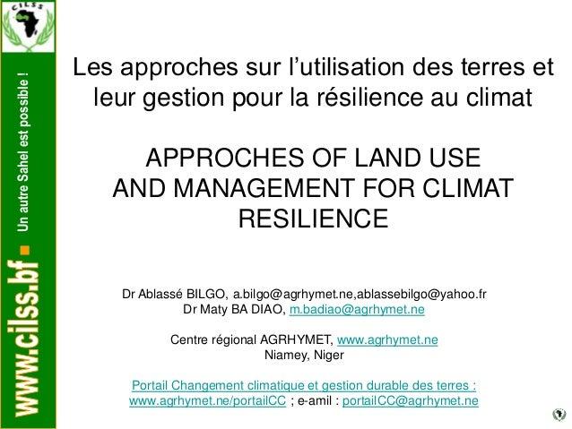 UnautreSahelestpossible! Les approches sur l'utilisation des terres et leur gestion pour la résilience au climat APPROCHES...
