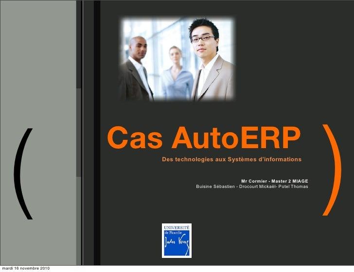 (                         Cas AutoERP                            Des technologies aux Systèmes d'informations             ...