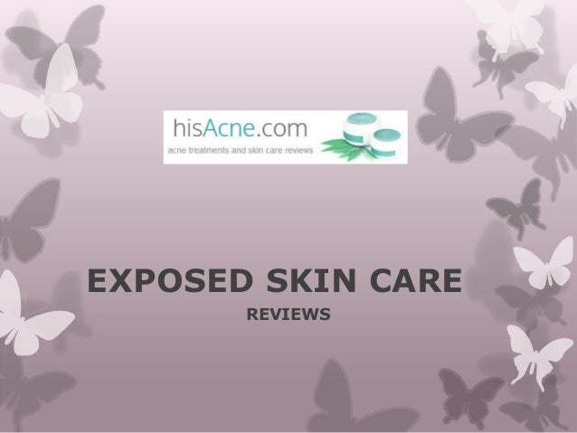 EXPOSED SKIN CARE REVIEWS